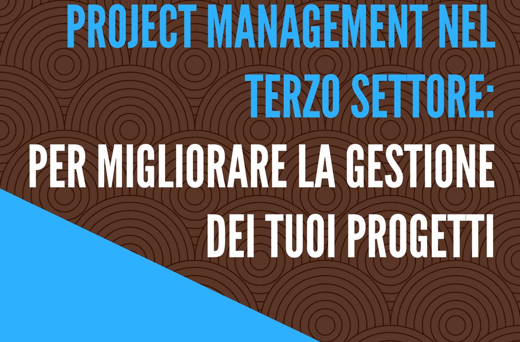 Project Management nel Terzo settore: per migliorare la gestione dei tuoi progetti