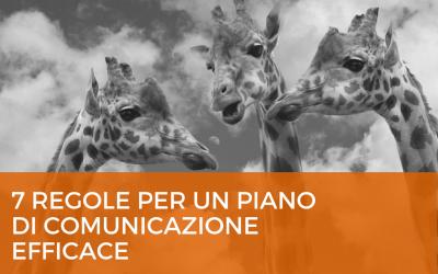 Le 7 regole per un piano di comunicazione efficace